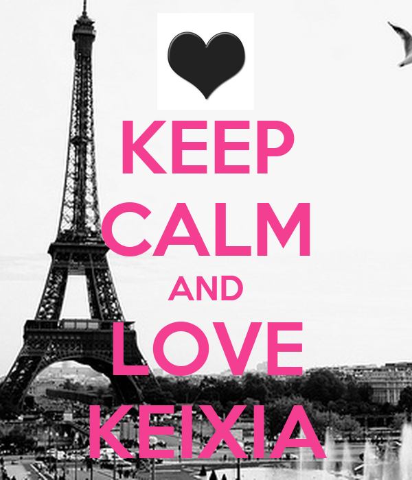 KEEP CALM AND LOVE KEIXIA