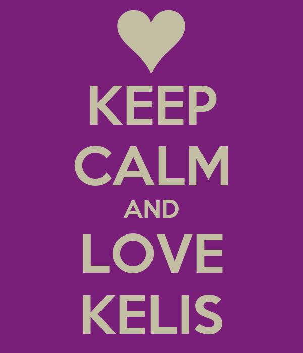 KEEP CALM AND LOVE KELIS
