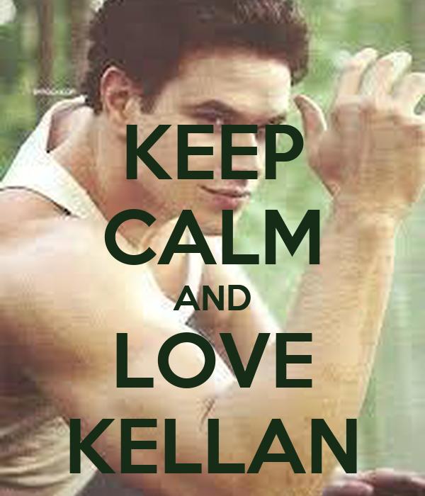KEEP CALM AND LOVE KELLAN