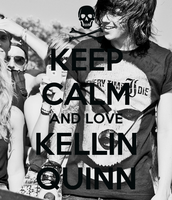 KEEP CALM AND LOVE KELLIN QUINN
