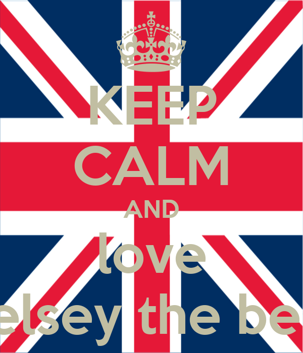 KEEP CALM AND love kelsey the best