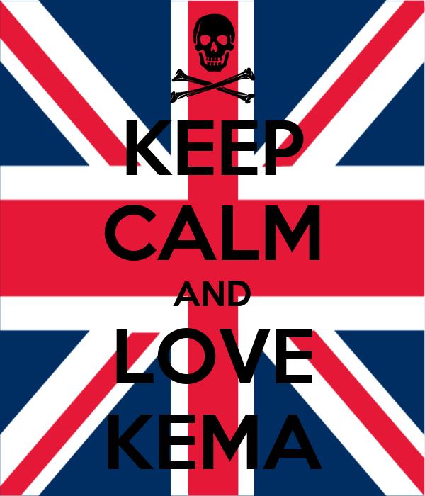KEEP CALM AND LOVE KEMA