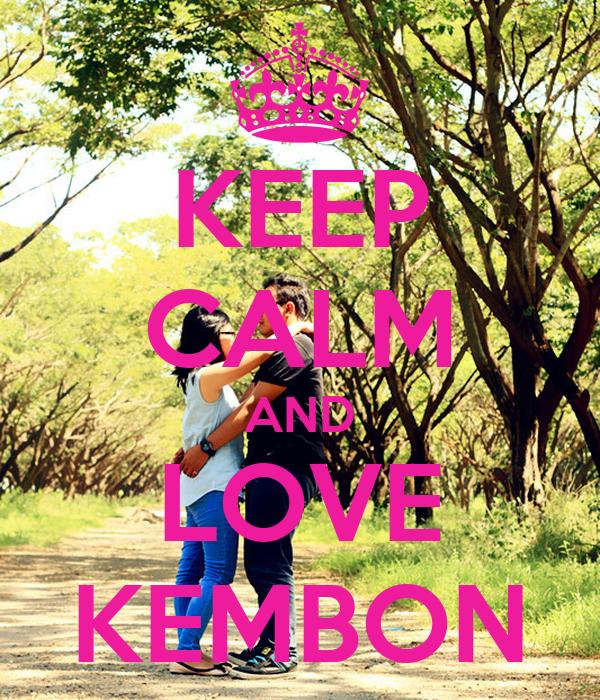KEEP CALM AND LOVE KEMBON