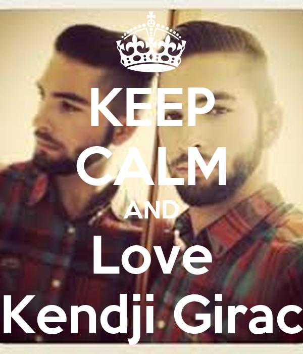KEEP CALM AND Love Kendji Girac