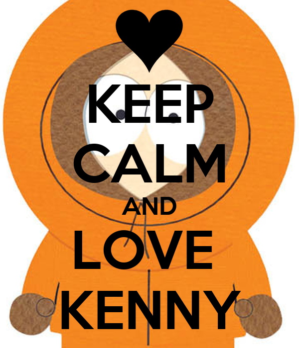 KEEP CALM AND LOVE  KENNY