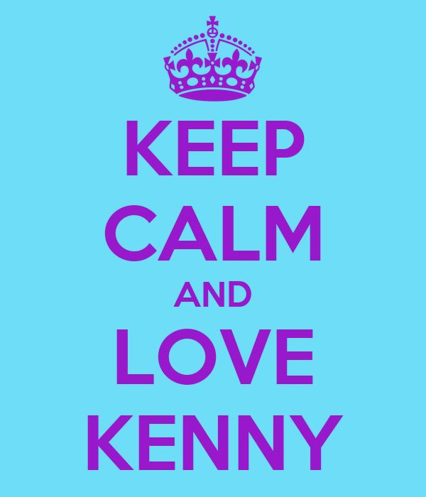 KEEP CALM AND LOVE KENNY