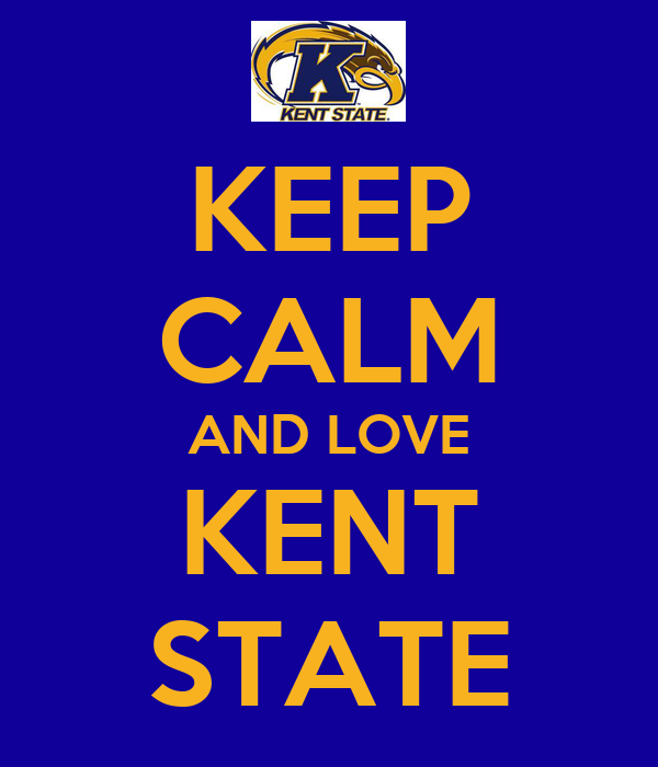 KEEP CALM AND LOVE KENT STATE