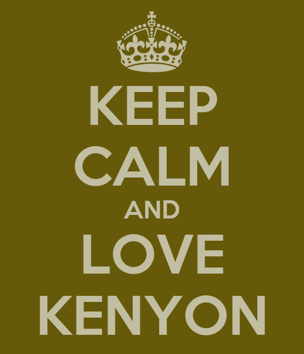 KEEP CALM AND LOVE KENYON