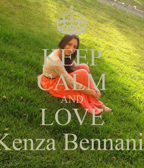KEEP CALM AND LOVE Kenza Bennani