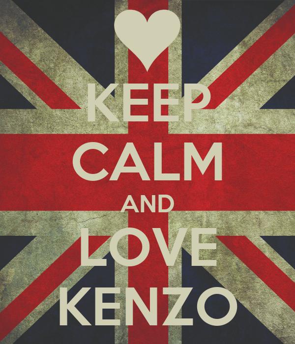 KEEP CALM AND LOVE KENZO
