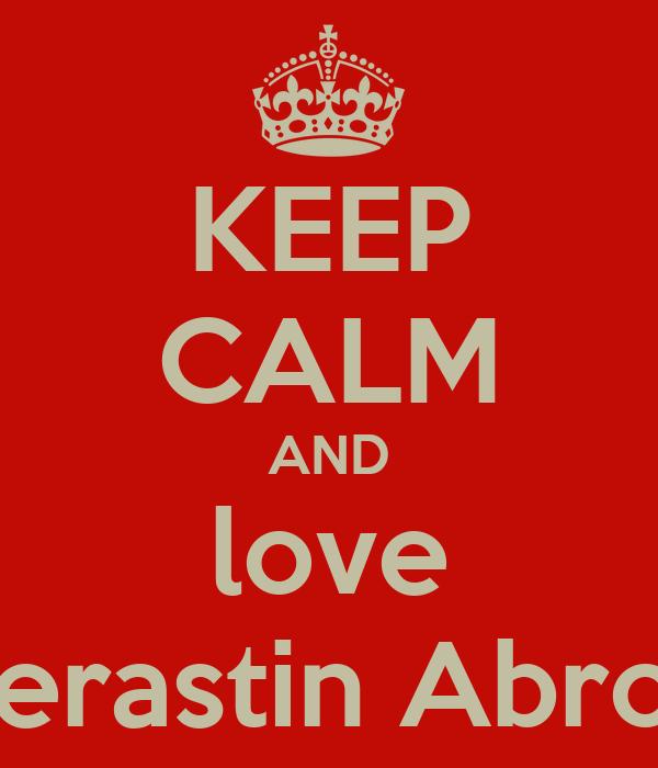 KEEP CALM AND love Kerastin Abron