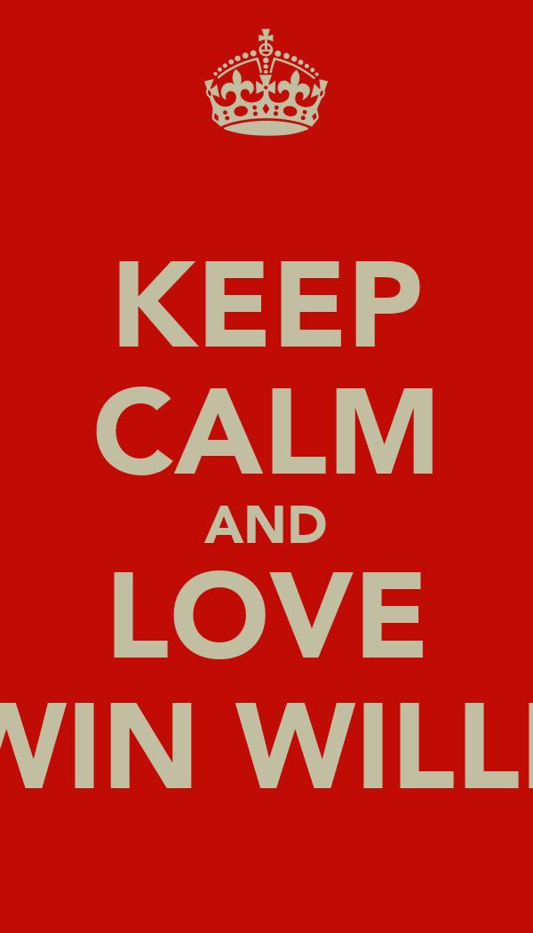 KEEP CALM AND LOVE KERWIN WILLIAMS