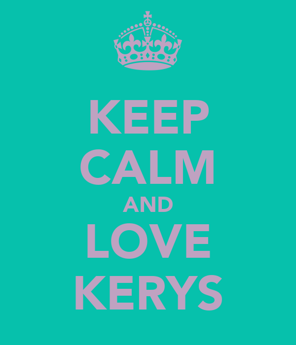 KEEP CALM AND LOVE KERYS