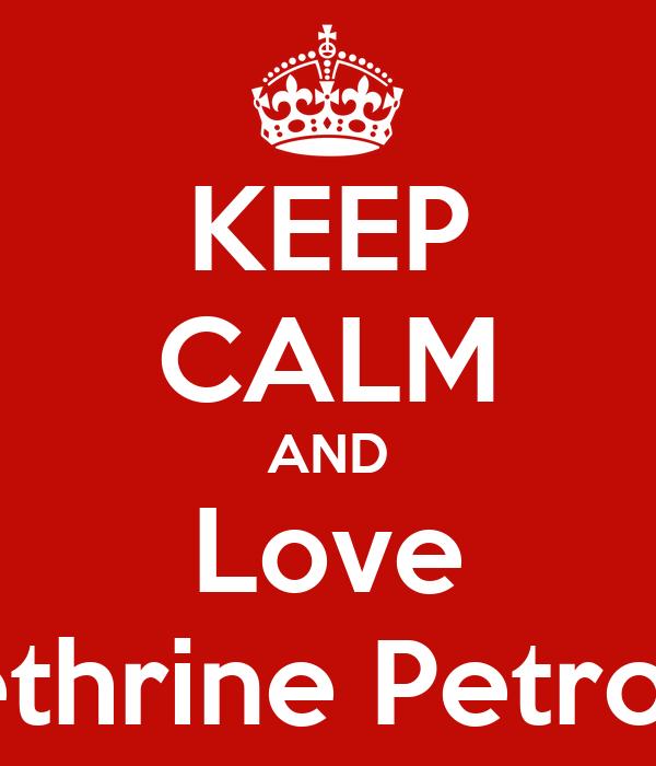KEEP CALM AND Love Kethrine Petrova