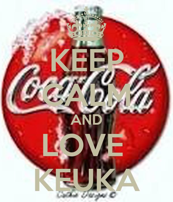 KEEP CALM AND LOVE  KEUKA