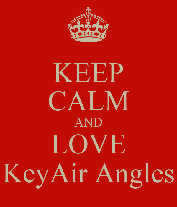 KEEP CALM AND LOVE KeyAir Angles