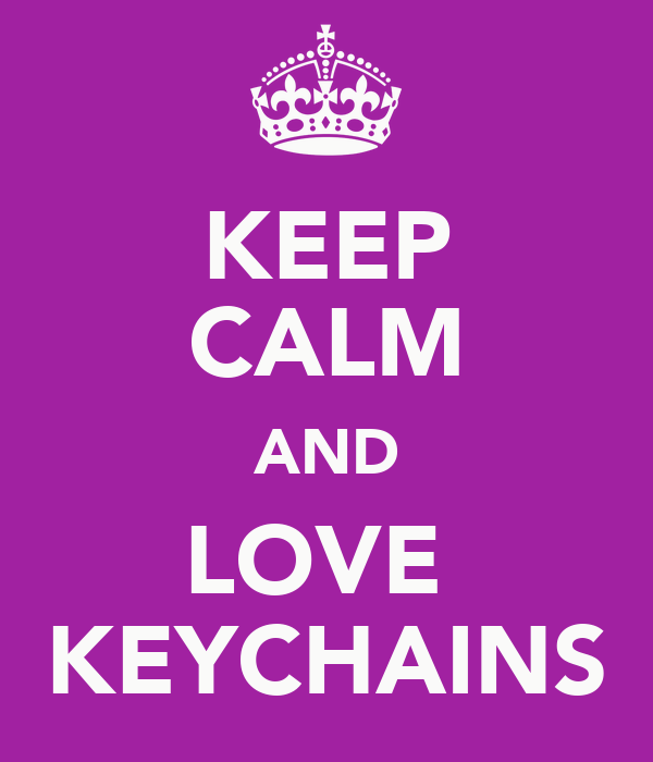 KEEP CALM AND LOVE  KEYCHAINS