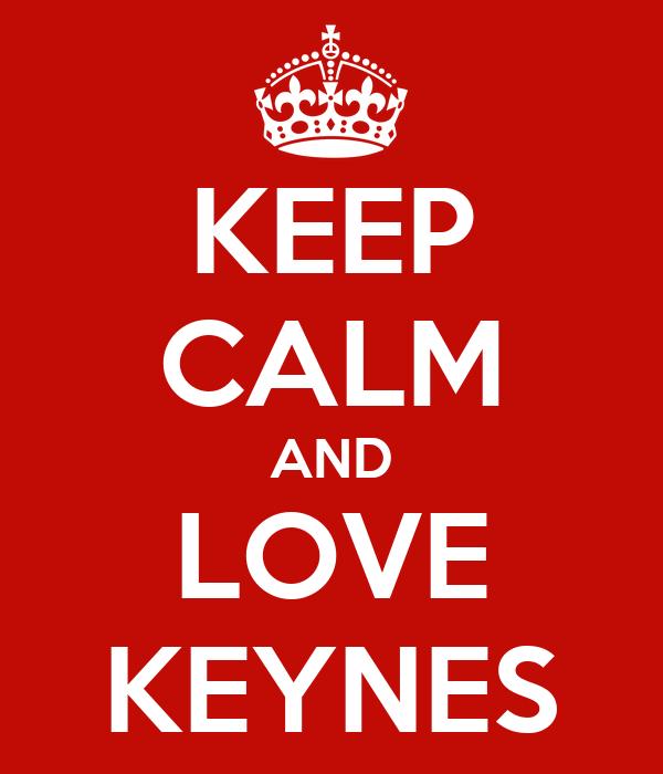 KEEP CALM AND LOVE KEYNES