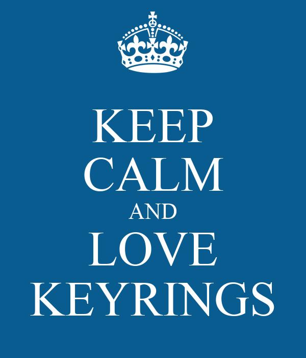 KEEP CALM AND LOVE KEYRINGS