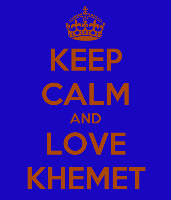 KEEP CALM AND LOVE KHEMET