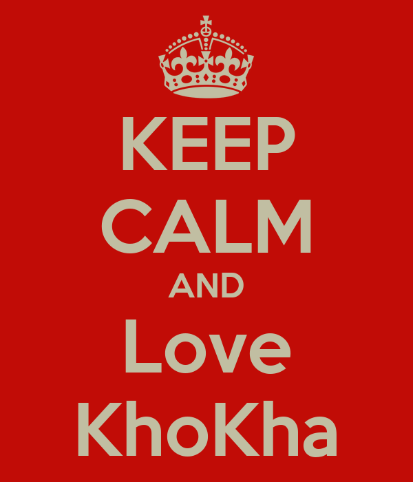 KEEP CALM AND Love KhoKha