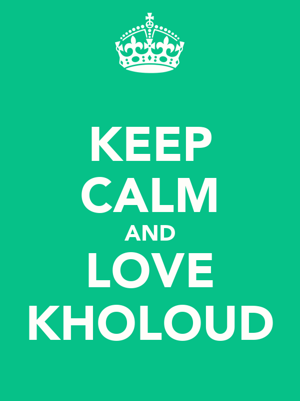 KEEP CALM AND LOVE KHOLOUD