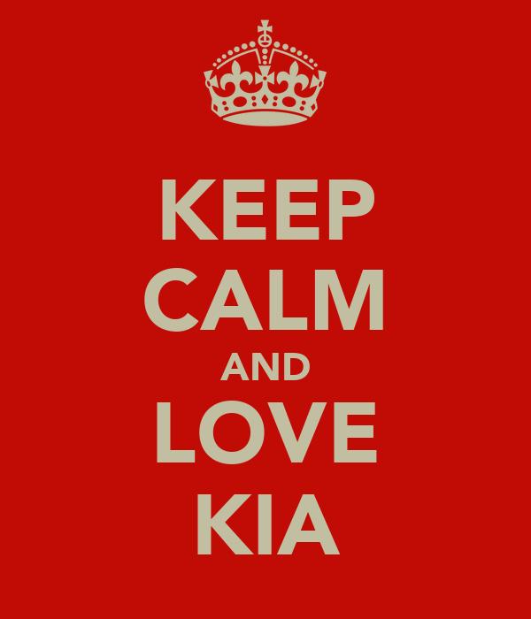 KEEP CALM AND LOVE KIA