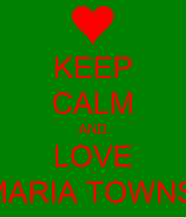 KEEP CALM AND LOVE KIA MARIA TOWNSEND