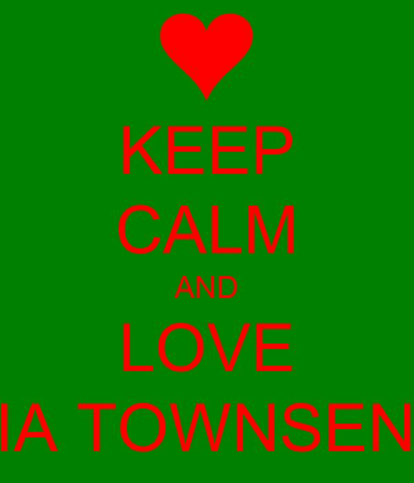 KEEP CALM AND LOVE KIA TOWNSEND