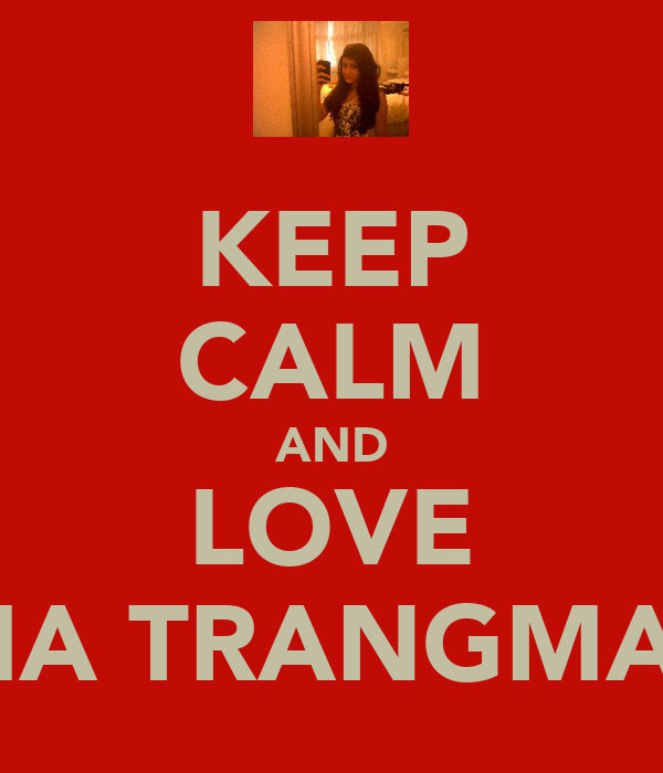 KEEP CALM AND LOVE KIA TRANGMAR