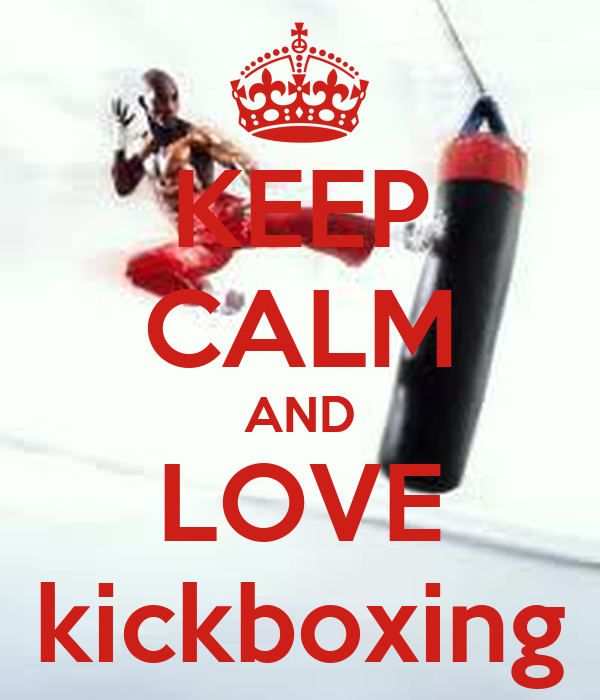 KEEP CALM AND LOVE kickboxing