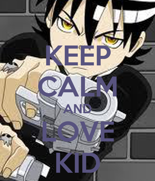 KEEP CALM AND LOVE KID