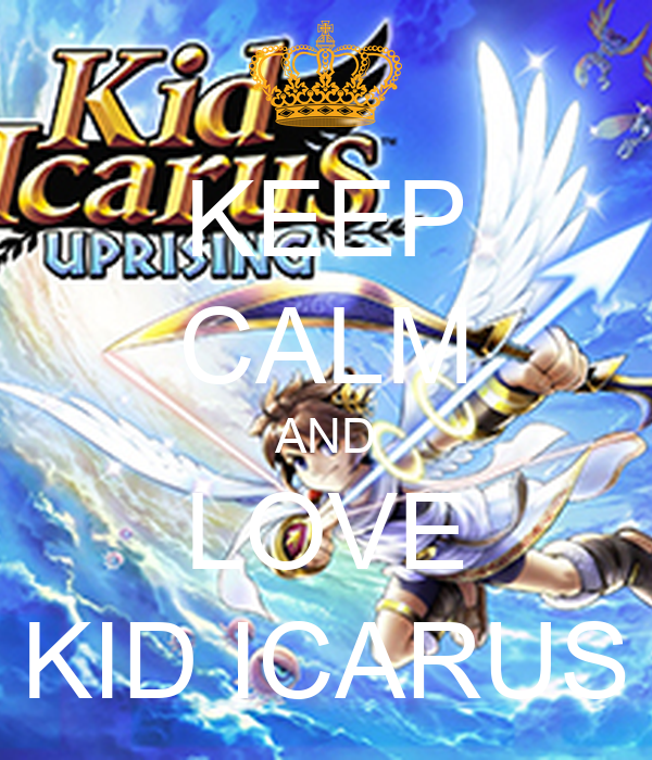 KEEP CALM AND LOVE KID ICARUS