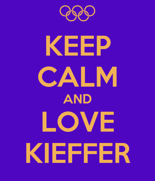 KEEP CALM AND LOVE KIEFFER
