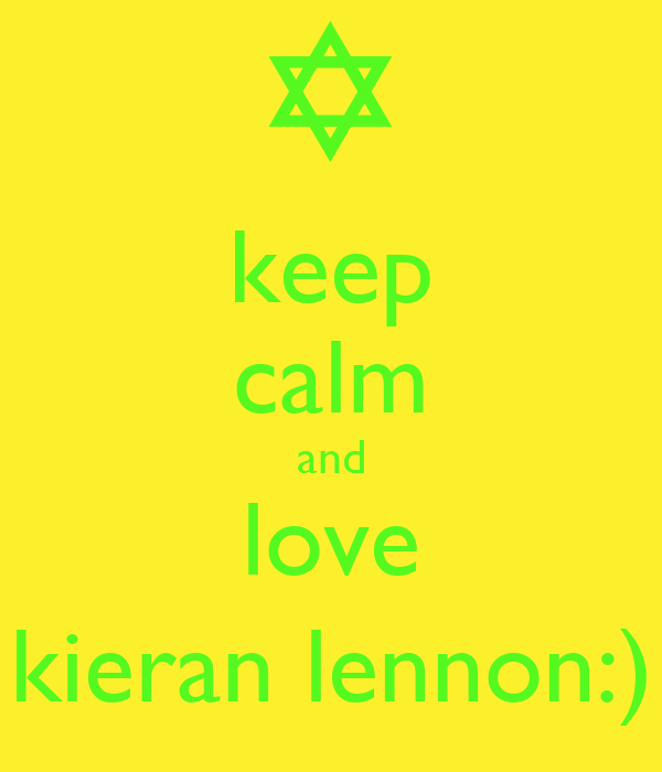 keep calm and love kieran lennon:)