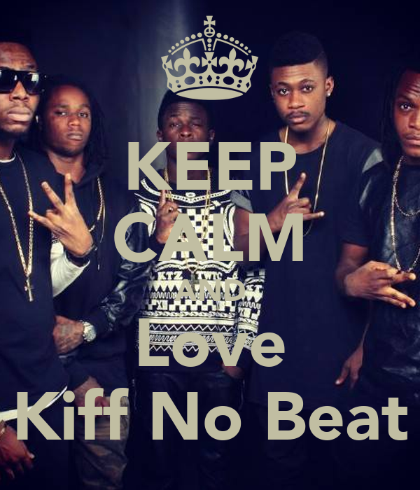 KEEP CALM AND Love Kiff No Beat