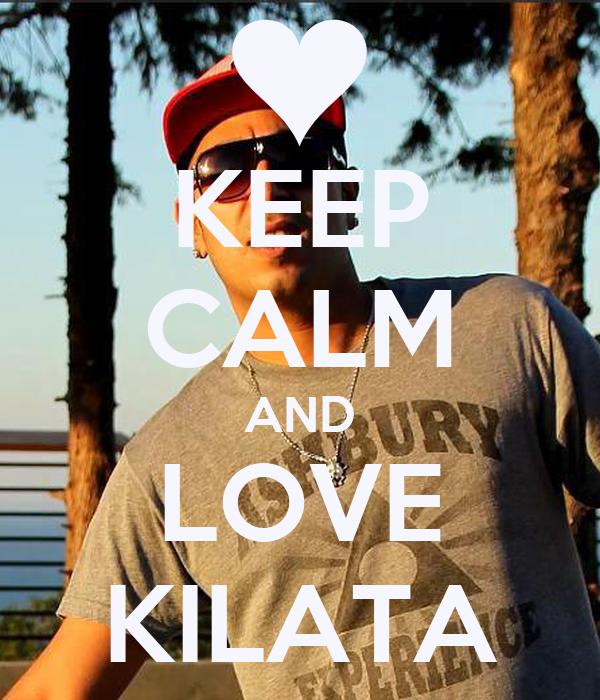 KEEP CALM AND LOVE KILATA