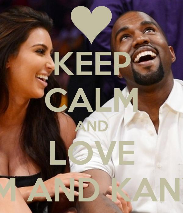 KEEP CALM AND LOVE KIM AND KANYE