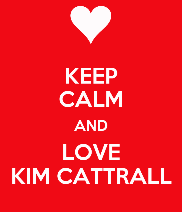 KEEP CALM AND LOVE KIM CATTRALL