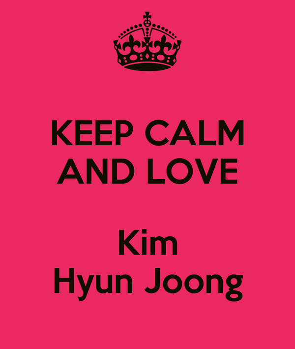 KEEP CALM AND LOVE  Kim Hyun Joong