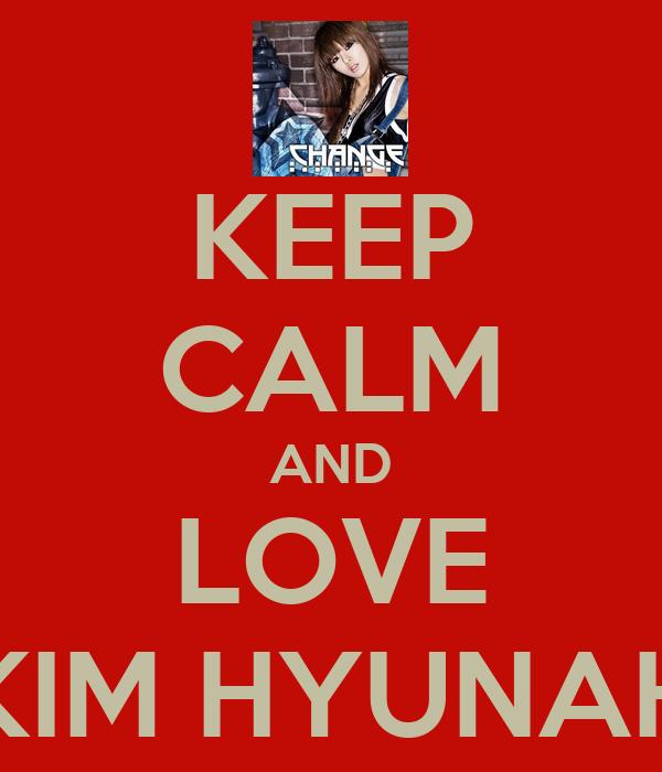 KEEP CALM AND LOVE KIM HYUNAH