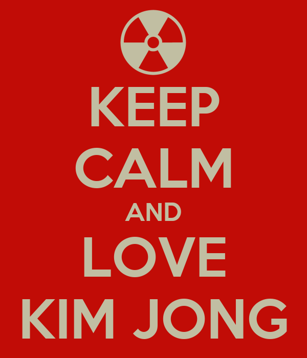 KEEP CALM AND LOVE KIM JONG