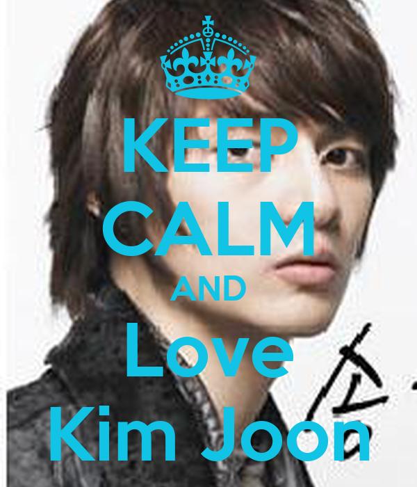 KEEP CALM AND Love Kim Joon