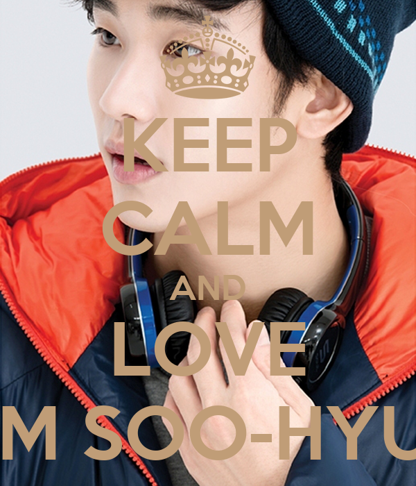 KEEP CALM AND LOVE KIM SOO-HYUN