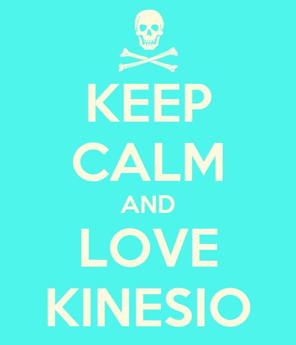 KEEP CALM AND LOVE KINESIO
