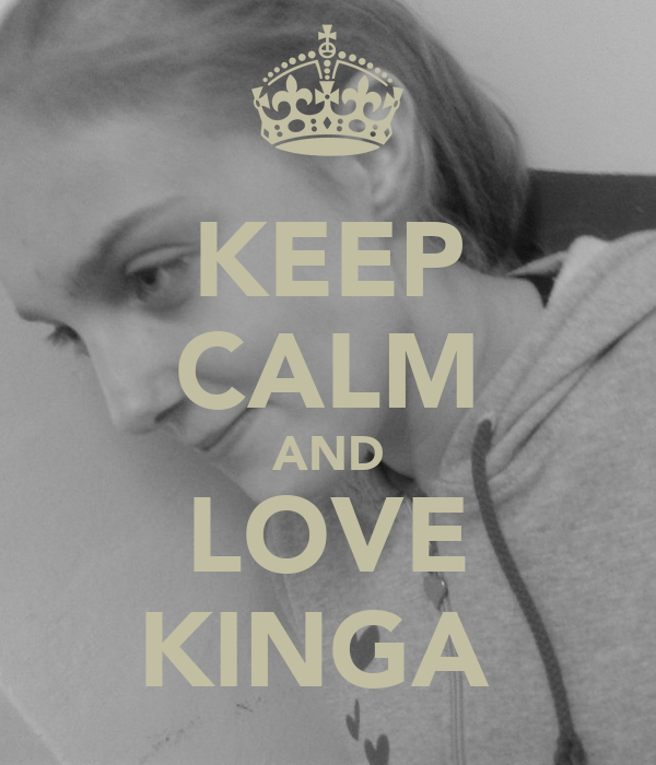 KEEP CALM AND LOVE KINGA