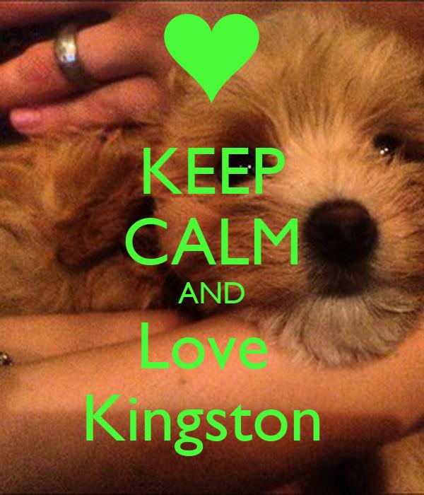 KEEP CALM AND Love  Kingston