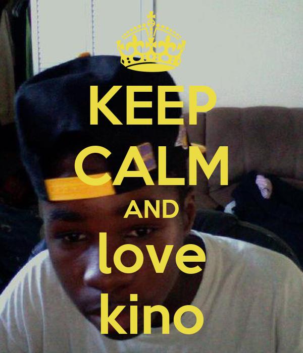 KEEP CALM AND love kino
