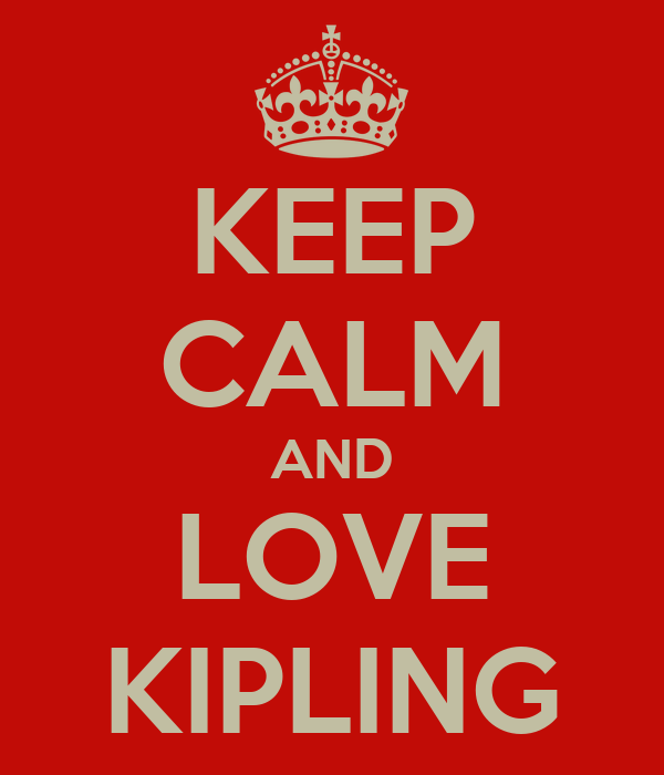 KEEP CALM AND LOVE KIPLING