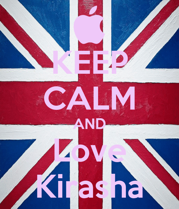 KEEP CALM AND Love Kirasha